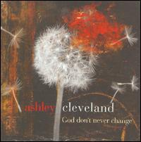 God Don't Never Change - Ashley Cleveland