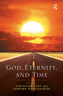 God, Eternity, and Time - Runggaldier, Edmund, and Tapp, Christian (Editor)