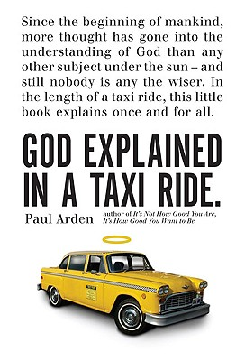 God Explained in a Taxi Ride. - Arden, Paul