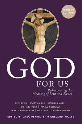 God for Us: Rediscovering the Meaning of Lent and Easter - Pennoyer, Greg (Editor), and Wolfe, Gregory (Editor)