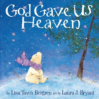 God Gave Us Heaven - Bergren, Lisa Tawn