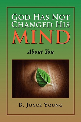 God Has Not Changed His Mind - Young, B Joyce