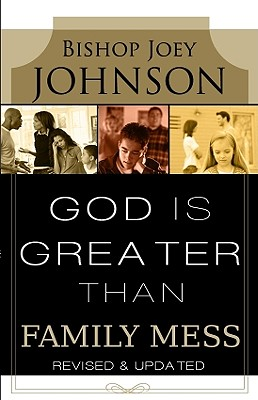 God Is Greater Than Family Mess - Johnson, Joey, II