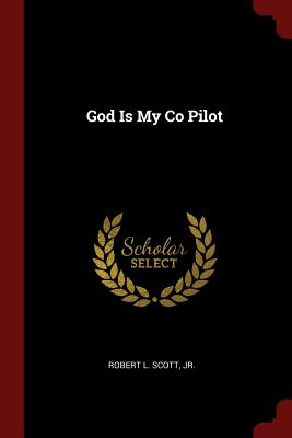 God Is My Co Pilot - Scott, Robert L