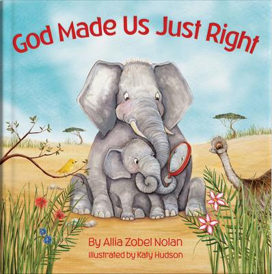 God Made Us Just Right - Zobel Nolan, Allia, and Hudson, Katy
