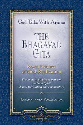 God Talks with Arjuna: The Bhagavad Gita - Yogananda, Paramahansa