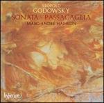 Godowsky: Sonata; Passacaglia