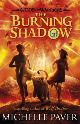 Gods and Warriors: The Burning Shadow (Book Two) - Paver, Michelle