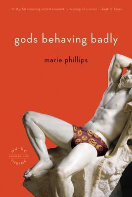 Gods Behaving Badly - Phillips, Marie
