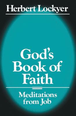 God's Book of Faith - Lockyer, H, Sr., and Lockyer, Herbert, Dr.