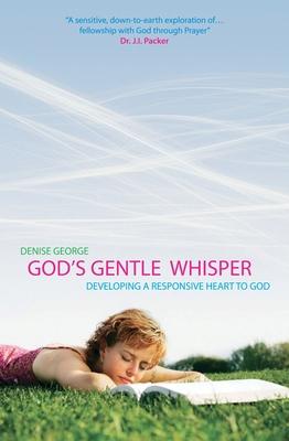 God's Gentle Whisper - George, Denise