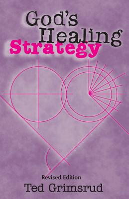God's Healing Strategy, Revised Edition: An Introduction to the Bible's Main Themes - Grimsrud, Ted, and Brenneman, James (Foreword by)
