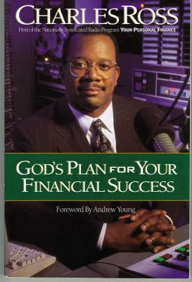 God's Plan for Your Financial Success - Ross, Charles, and Young, Andrew (Foreword by)