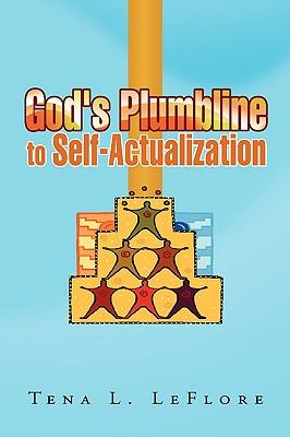 God's Plumbline to Self-Actualization - Leflore, Tena L