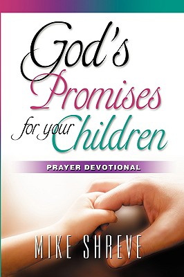 God's Promises for Your Children - Shreve, Mike
