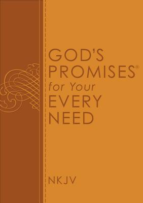 God's Promises for Your Every Need, NKJV - Gill, A (Compiled by), and Thomas Nelson