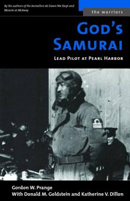 God's Samurai: Lead Pilot at Pearl Harbor - Prange, Gordon William, and Dillon, Katherine V, and Goldstein, Donald M