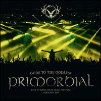 Gods to the Godless:Live at Bang Your Head 2015 - Primordial