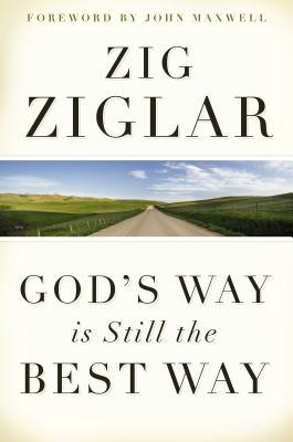 God's Way Is Still the Best Way - Ziglar, Zig