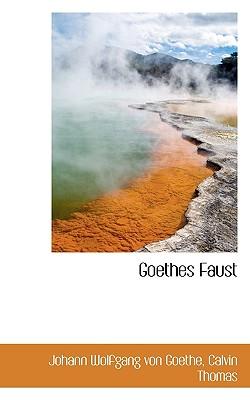 Goethes Faust - Goethe, Johann Wolfgang von, and Thomas, Calvin