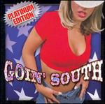 Goin' South Platinum Edition