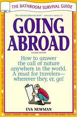 Going Abroad: The Bathroom Survival Guide - Newman, Eva