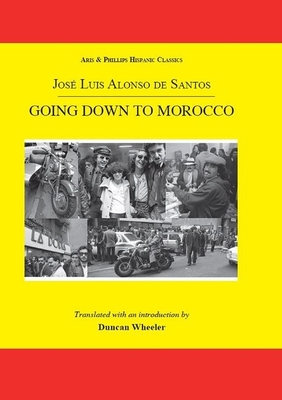 Going Down to Morocco - Alonso De De Santos, Jose Luis, and Wheeler, Duncan (Translated by)