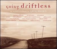 Going Driftless: An Artist's Tribute to Greg Brown - Various Artists
