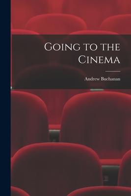 Going to the Cinema - Buchanan, Andrew 1897-