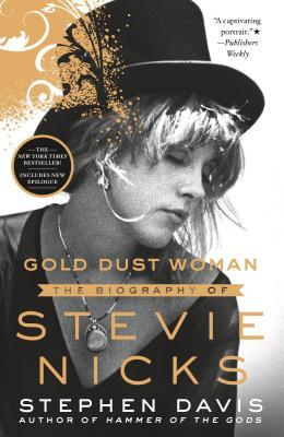 Gold Dust Woman: The Biography of Stevie Nicks - Davis, Stephen
