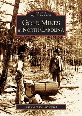 Gold Mines in North Carolina - Hairr, John, and Powell, Joey