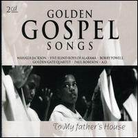 Golden Gospel Songs: To My Father's House - Various Artists
