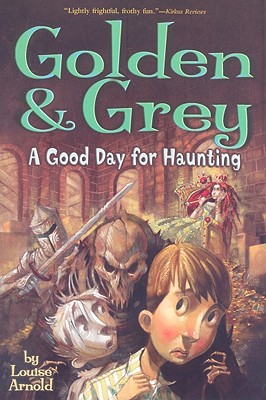 Golden & Grey: A Good Day for Haunting - Arnold, Louise