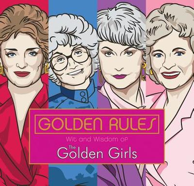 Golden Rules: Wit and Wisdom of the Golden Girls - Sedita, Francesco, and Yacka, Douglas