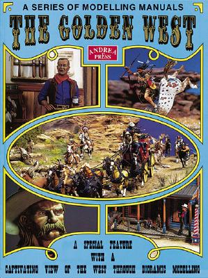 Golden West: A Special Feature with a Captivating View of the West Through Diorama Modelling - Andrea Press (Creator)