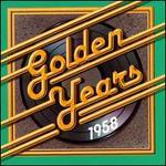 Golden Years: 1958