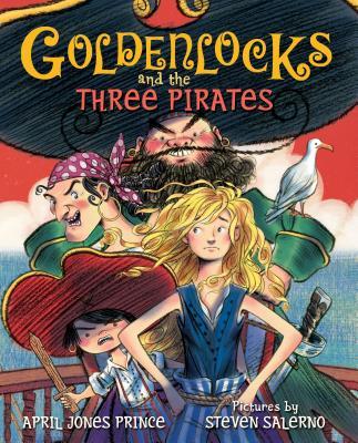 Goldenlocks and the Three Pirates - Prince, April Jones