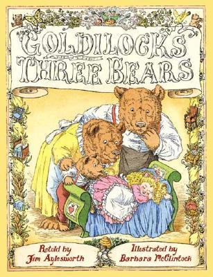 Goldilocks and the Three Bears - Aylesworth, Jim