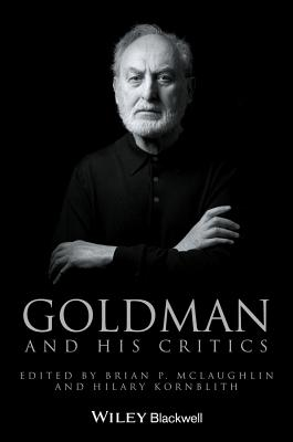 Goldman and His Critics - McLaughlin, Brian P (Editor), and Kornblith, Hilary (Editor)