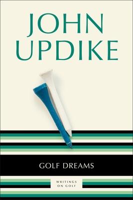 Golf Dreams: Writings on Golf - Updike, John, Professor