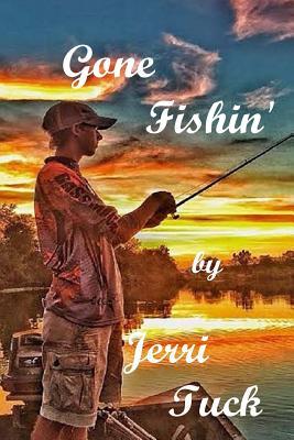 Gone Fishin': Adventures in Soul Winning - Tuck, Jerri