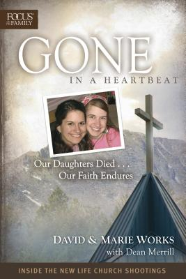 Gone in a Heartbeat: Our Daughters Died... Our Faith Endures - Works, David
