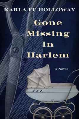 Gone Missing in Harlem - Holloway, Karla Fc