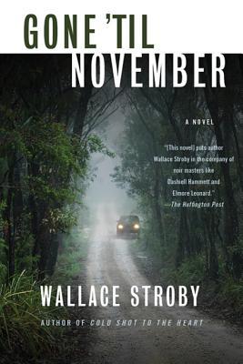 Gone 'Til November - Stroby, Wallace