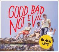Good Bad Not Evil - Black Lips