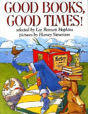 Good Books, Good Times! - Hopkins, Lee Bennett