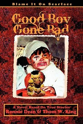 Good Boy Gone Bad - Dean, Ronnie, and King, Thom W