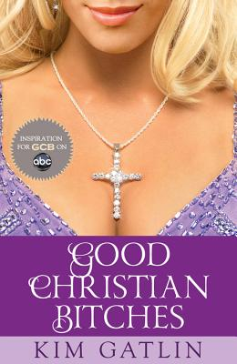 Good Christian Bitches - Gatlin, Kim