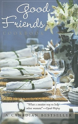 Good Friends Cookbook - Fare for Friends Foundation (Creator)