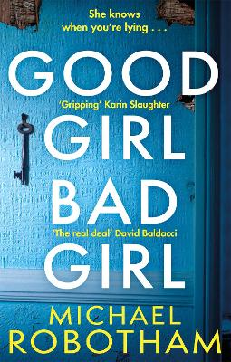 Good Girl, Bad Girl: The year's most heart-stopping psychological thriller - Robotham, Michael